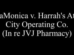LaMonica v. Harrah's Atl. City Operating Co. (In re JVJ Pharmacy)