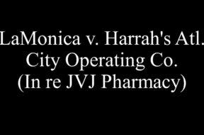 LaMonica v. Harrah's Atl. City Operating Co. (In re JVJ Pharmacy)